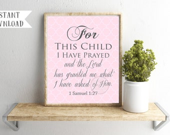 For This Child I Have Prayed BEST SELLER printable digital 5x7 AND 8x10 jpg and pdf download / nursery art baby shower gift / 1 Samuel 1:27