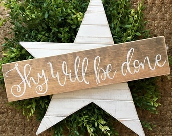 Bible Verse Wall Art, Hand Painted Wood Sign, Thy Will Be Done, Christian Song Lyrics, Farmhouse Decor, Rustic Wall Art, Hand Lettered Art