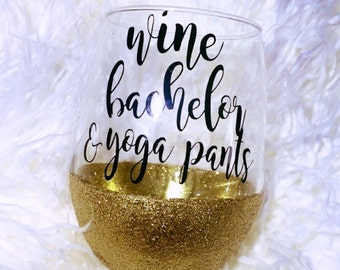 Wine Bachelor & Yoga Pants/ The Bachelor/ Bachelor In Paradise/ The Bachelorette/
