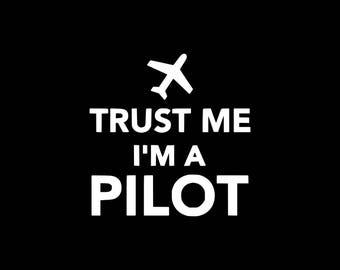 Pilot Decal Trust Me I'm a Pilot Sticker Vinyl Decal Car Decal Travel Car Decals Aviation Car Decal Laptop Yeti Bumper Sticker Laptop Tablet