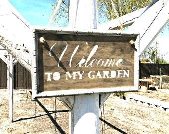 Welcome To My Garden Sign - Garden Welcome Sign - Garden Sign - Garden Decor - Gift For Gardener - Welcome Sign - Gardener Gift - Rustic