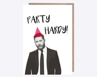 Tom Hardy | 'Party Hardy' | Greetings Card | Birthday, Party, Celebration, Pun