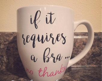 If It Requires A Bra.. No Thanks! 16oz Bistro Coffee Mug
