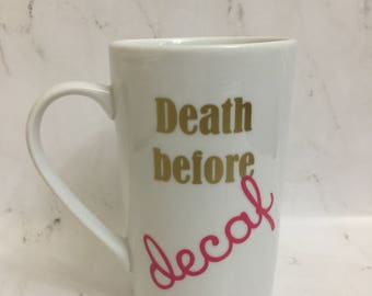 Death Before Decaf Mug // Funny Coffee Mug // Coffee Lover Gift // Funny Gift Idea // Coffee Lovers // Coffee Addict