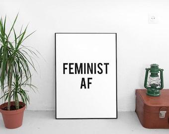 Printable Art, Feminism, Feminist Gift, Feminist Art, Feminist Print, Inspirational Quote, Feminist Quote, Feminism Quote, Feminist AF