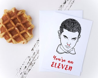 Stranger Things Valentines Day Greeting Card // eleven, the upside down, netflix, you're an eleven