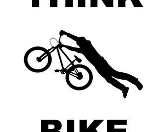 Think Bike Poster Cycling MTB Road BMX Ride Bike