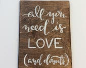 All you need is love ... AND DONUTS! Wedding Reception Sign