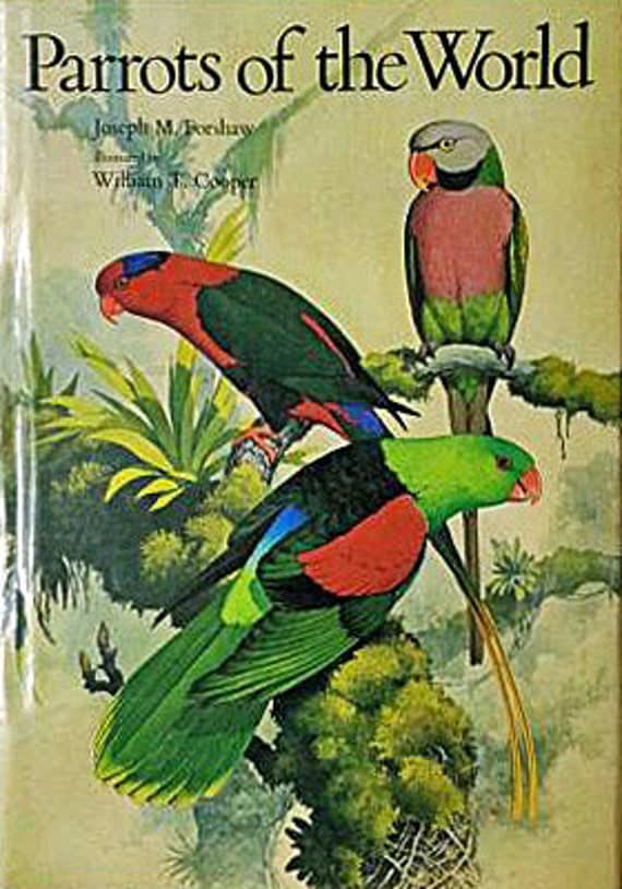 Parrots of the World - by Joseph M. Forshaw - Illustrated by William T. Cooper - First Edition - Doubleday printing