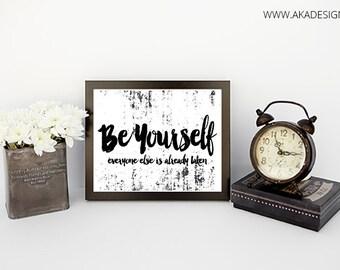 Be Yourself Everyone Else is Already Taken Digital Art Print