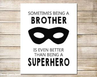 PRINTABLE ART Superhero Wall Art Sometimes Being A Brother Is Better Superhero Brothers Wall Art Childrens Wall Art