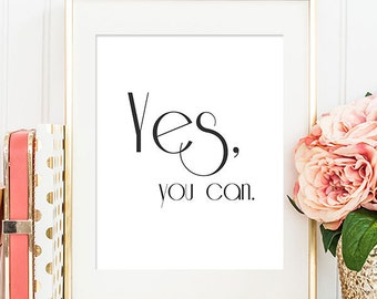 75% OFF SALE - Yes, You Can - 8x10 Inspirational Print, Motivational Quote, Inspirational Quote, Printable Art