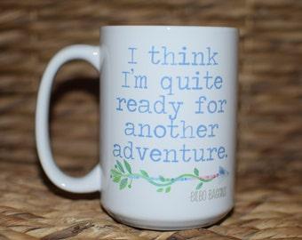 I think I'm quite ready for a new adventure - Bilbo Baggins - LOTR - Coffee Mug