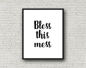 Bless This Mess - Printable Wall Art, Wall Decor, Typography Print, Digital, Instant, Modern, Simple, Black and White, Messy House, MB174