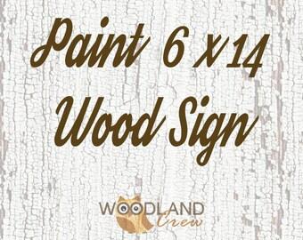 Paint 6 x 14 Wood Sign