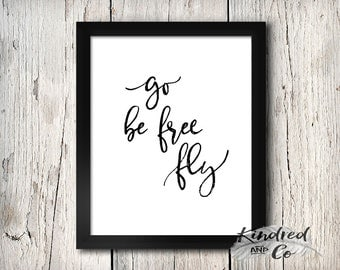 Go Be Free Fly - PRINT Wall Art fine art print freedom spiritual motivational inspirational