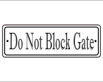 "2"" x 6"" Do Not Block Gate Sign - Free Shipping"