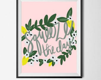 Squeeze The Day Quote Print+FREE SHIPPING