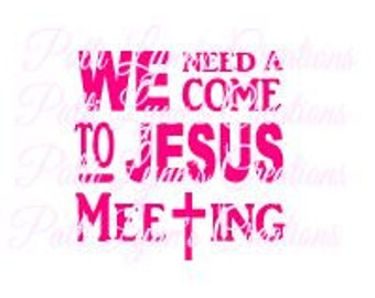 SVG-We Need A Come To Jesus Meeting