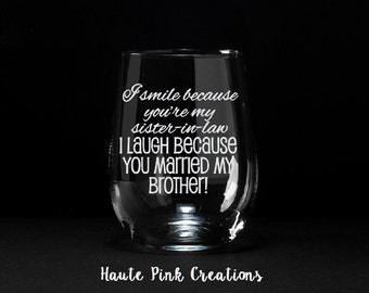 Sister In Law Wine Glass, Sister-In-Law Gift, Gift for Sister, Sister-In-Law, Gift for New Sister, Etched Wine Glass, Sister In Law Glass