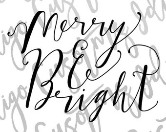 Merry & Bright SVG - Make Your Own Crafts, Shirts, Invitations Cards, Wall Art, Vinyl Decals, Window decals, ect.