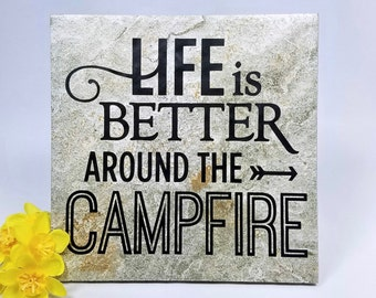 Life is better around the campfire - saying, quote, 6 x 6 tile with stand, camper, camping, campfire