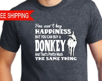 You Can't Buy Happiness Donkey T Shirt