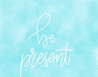 Be Present digital download