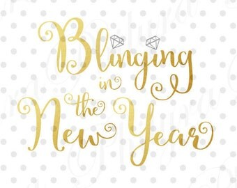 Blinging in the New Year, New Year's Eve Svg, Christmas Svg, Digital Cutting File, PDF,PNG