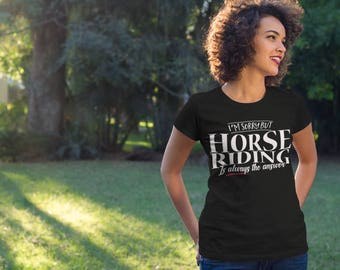 Equestrian T-Shirt - Horse Riding Is Always The Answer, horse gifts,equestrian clothing,equestrian gifts,equestrian shirt,horse shirt