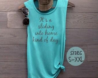 It's a Sliding into Home Kind of Day shirt, muscle tee, baseball shirt, baseball mom shirt, softball shirt, softball mom, game day shirt