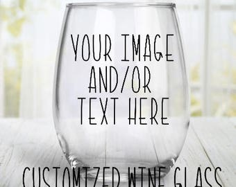 Custom Wine Glass, Personalized Wine Glass, Stemless Wineglass, Wedding Gift, Valentines Day Gift, Birthday Present, Bridesmaid Present