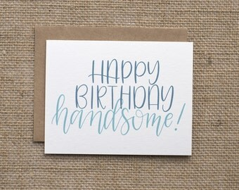 Happy Birthday Handsome | Card for Him | Birthday for Him