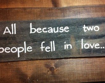 Distressed All Because Two People Fell In Love Sign