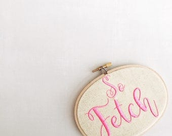 So Fetch | Mean Girls | BFF Gift | Gift for Her | Home Decor | Wall Art | Girlfriend Gift | Cloth and Twig