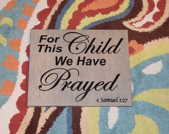 For this Child I/We Have Prayed - 1 Samuel 1:27 - Maternity Photo Prop, Nursery Decor Painting, Custom Solid Wood, Hand Painted 1-sided sign