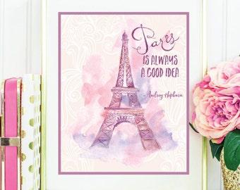 Paris is Always a Good Idea, Audrey Hepburn Quote, Paris Art, Eiffel Tower, Wall Decor, Inspirational Art, Motivational Print, Wall Art, Art