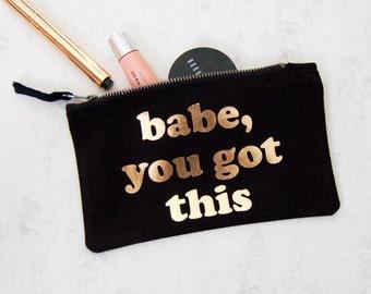 Slogan make up bag,black make up bag,gold make up bag, Babe you got this make up bag,slogan cosmetic bag, black & gold  cosmetic bag