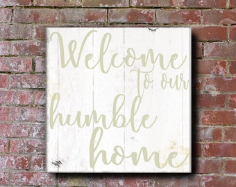 Welcome To Our Humble Home, Farmhouse Sign, Christmas Gift, Rustic Farm sign, Shabby Chic Signs, Entryway Sign,  Housewarming Gift