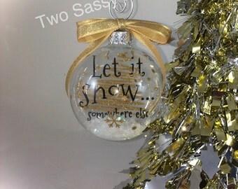 Glass Christmas Ornament, Let It Snow Ornament, Holiday Ornament, Funny Christmas Ornament, Floating Ornament, Christmas Ornament Glass