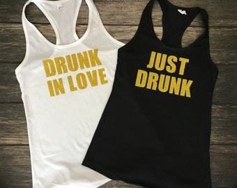 Drunk in Love / Just Drunk - Bridesmaid / Bachelorette gold glitter Tank tops