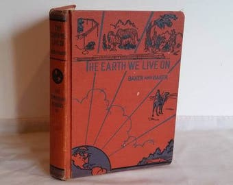 Vintage Reading Text Book, 1938, Orange Hardcover, The Earth We Live On, Stories, World Geography, Science, 4th grade, Teacher Gift