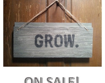 Rustic Garden Sign 'Grow' | Shabby Chic Decor | Wall Art | Barn Wood Sign | ON SALE!