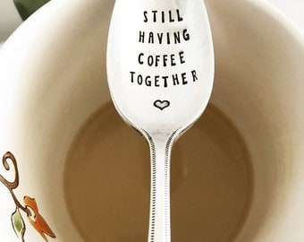 Still Having Coffee Together Spoon - Hand Stamped Vintage Spoon, Friendship Gift, Going Away Gift, Best Friend, Moving, Coffee Spoon, Love