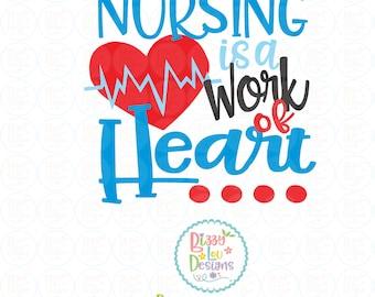 Nursing SVG, DXF, EPS, png nurse svg nurse cut file nursing cut file medical svg nursing is a work of heart nursing quotes nurses week svg