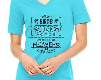 Disney Shirts Tiki Room Shirt Disneyland Shirt Disney World Shirt Magic Kingdom Shirt All the birds sing words and the flowers croon