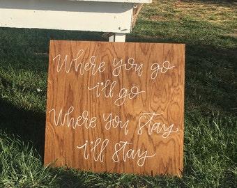 "wood sign, ""where you go, I'll go"""