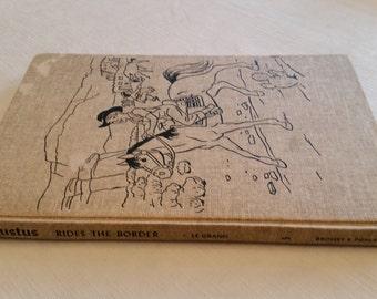 vintage book augustus rides the border 1947 le grand henderson & grosset dulap publ - antique hc first 1st edition - fiction childrens story