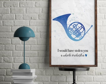 Blue French Horn - I would have stolen you a whole orchestra Ted Mosby Quote How I Met Your Mother Couples Gift Watercolour Wall Art Print