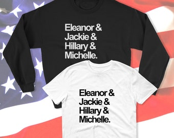 First Ladies Squad Goals Sweatshirt / T-Shirt feminist shirt Obama sweater Hillary Clinton lady women political gift tshirts politics names